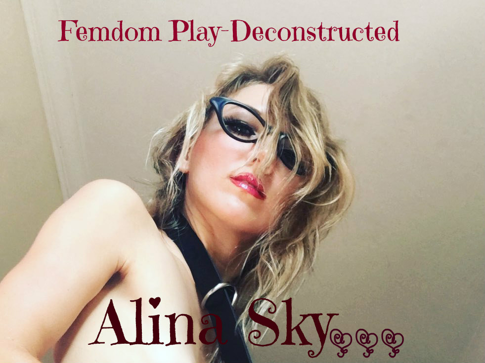Femdom Play-Deconstructed