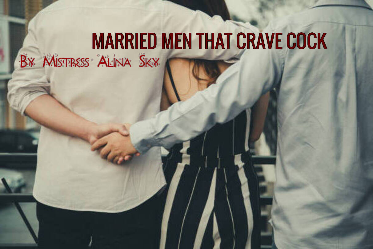 MARRIED MEN WHO CRAVE COCK